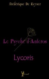 Frédérique De Keyser - Lycoris - Le Psyché d'Anteros.