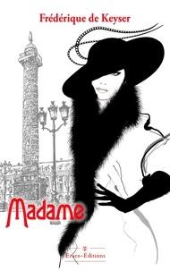 Frédérique De Keyser - Madame.