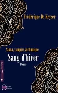 Frédérique de Keyser - Siana, vampire alchimique  : Sang d'hiver - Bonus.
