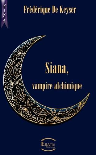 Siana, Vampire Alchimique. L'Intégrale