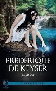 Frédérique De Keyser - Superbia.