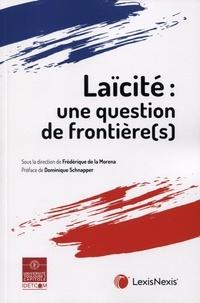 Frédérique de La Morena et Dominique Schnapper - Laïcité - Une question de frontière(s).