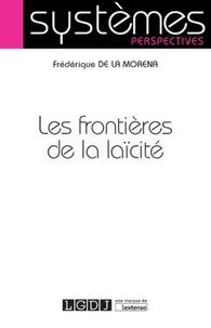 Frédérique de La Morena - Les frontières de la laïcité.