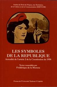 Frédérique de La Morena - Les symboles de la République - Actualité de l'article 2 de la Constitution de 1958.
