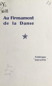 Frédérique Declève et Serge Lido - Au firmament de la danse.