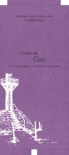 Frédérique Decré et Agathe Stefani - Goûts du Gois - Le tour de Noirmoutier en 43 histoires et 43 recettes.