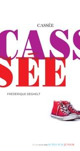 Frédérique Deghelt - Cassée.