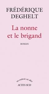 Frédérique Deghelt - La nonne et le brigand.