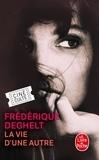 Frédérique Deghelt - La Vie d'une autre.