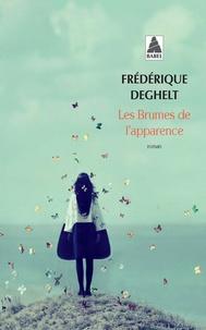 Frédérique Deghelt - Les brumes de l'apparence.