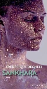 Frédérique Deghelt - Sankhara.