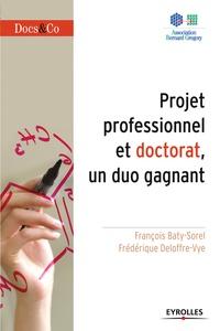 Frédérique Deloffre-Vye et François Baty-Sorel - Projet professionnel et doctorat ,un duo gagnant.