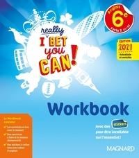 Frédérique Denoix-Smart et Frédéric André - Anglais 6e A1>A2 I Really Bet You Can! - Workbook.
