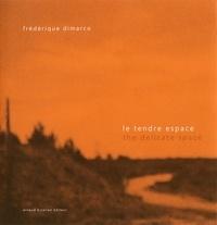Frédérique Dimarco - Le tendre espace.