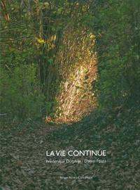 Frédérique Dolphijn et Daniel Fouss - La vie continue.