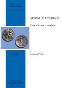 Frédérique Duyrat - Arados hellénistique - Etude historique et monétaire.