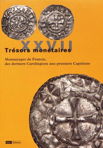 Frédérique Duyrat - Monnayages de Francie, des derniers Carolingiens aux premiers Capétiens.
