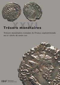Frédérique Duyrat - Trésors monétaires romains de France septentrionale au IIIe siècle de notre ère.