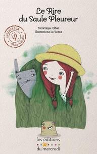 Frédérique Elbaz et  La Wäwä - Le rire du saule pleureur.