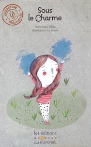 Frédérique Elbaz et  La Wäwä - Sous le charme.