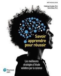 Frédérique Escudier et Karen Debas - Savoir apprendre pour réussir - Les meilleures stratégies d'étude validées par la science. Guide imprimé et numérique + MonLab + Multimédia 60 mois.