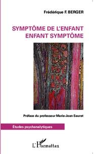 Frédérique F. Berger - Symptôme de l'enfant - Enfant symptôme.