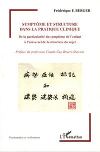 Frédérique F Berger - Symptôme et structure dans la pratique clinique - De la particularité du symptôme de l'enfant à l'universel de la structure du sujet.
