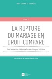 Frédérique Ferrand et Hugues Fulchiron - La rupture du mariage en droit comparé.