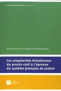 Frédérique Ferrand et Loïc Cadiet - Les singularités brésiliennes du procès civil à l'épreuve du système français de justice.
