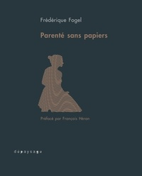 Frédérique Fogel - Parenté sans papiers.