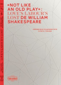 """Frédérique Fouassier et Sujata Iyengar - """"Not Like an Old Play"""" - Loves Labours Lost de William Shakespeare."""