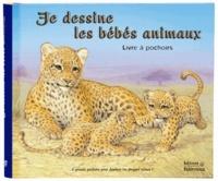 Frédérique Fraisse et John Butler - Je dessine les bébés animaux.