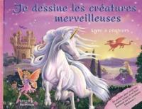 Frédérique Fraisse et Fiona Samsom - Je dessine les créatures merveilleuses.