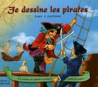 Frédérique Fraisse et Leo Brown - Je dessine les pirates.