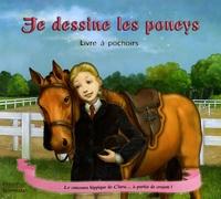 Frédérique Fraisse et Fiona Sansom - Je dessine les poneys.