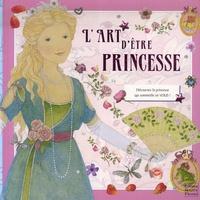 Frédérique Fraisse et Sophie Allsopp - L'art d'être princesse.