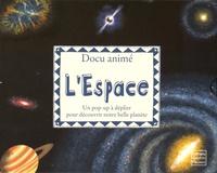 Frédérique Fraisse et Frances Castle - L'espace - Un pop-up à déplier pour découvrir notre belle planète.