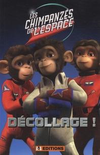 Frédérique Fraisse - Les chimpanzés de l'espace - Décollage !.
