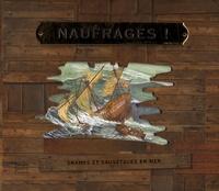 Frédérique Fraisse - Naufrages ! - Drames et sauvetages en mer.