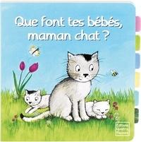 Frédérique Fraisse et Heike Vogel - Que font tes bébés, maman chat ?.