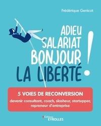 Frédérique Genicot - Adieu salariat, bonjour la liberté ! - 5 voies de reconversion.