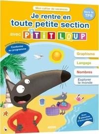 Frédérique Giraud et Nathalie Cura - Je rentre en toute petite section avec P'tit Loup.