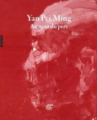 Frédérique Goerig-Hergott et Christian Besson - Yan Pei-Ming - Au nom du père.