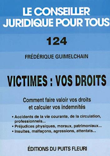 Frédérique Guimelchain - Victimes : vos droits - Comment faire valoir vos droits et calculer vos indemnités.