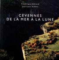 Frédérique Hébrard et Jean-Louis Aubert - Cévennes, de la mer à la lune.