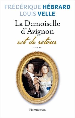 Frédérique Hébrard et Louis Velle - La Demoiselle d'Avignon est de retour.