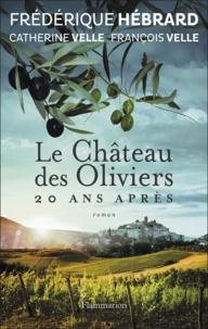 Frédérique Hébrard - Le Château des Oliviers suivi de 20 ans après, La Belle Romaine.