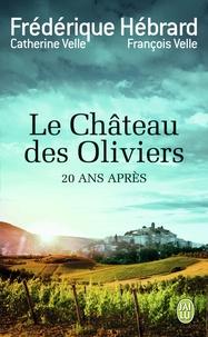 Frédérique Hébrard - Le Château des Oliviers - Suivi de 20 ans après, la belle Romaine.