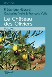 Frédérique Hébrard et Catherine Velle - Le Château des Oliviers - 2 volumes.