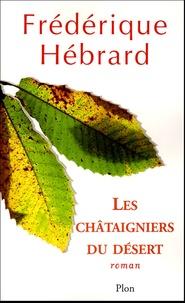 Frédérique Hébrard - Les Châtaigniers du Désert.